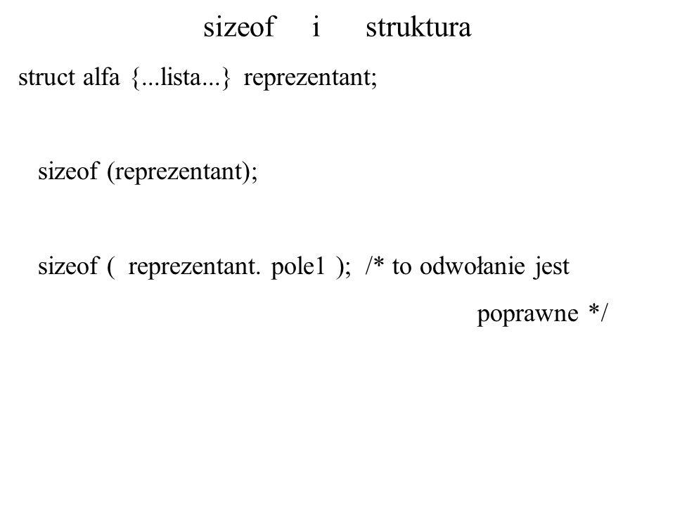 sizeof i struktura struct alfa {...lista...} reprezentant;