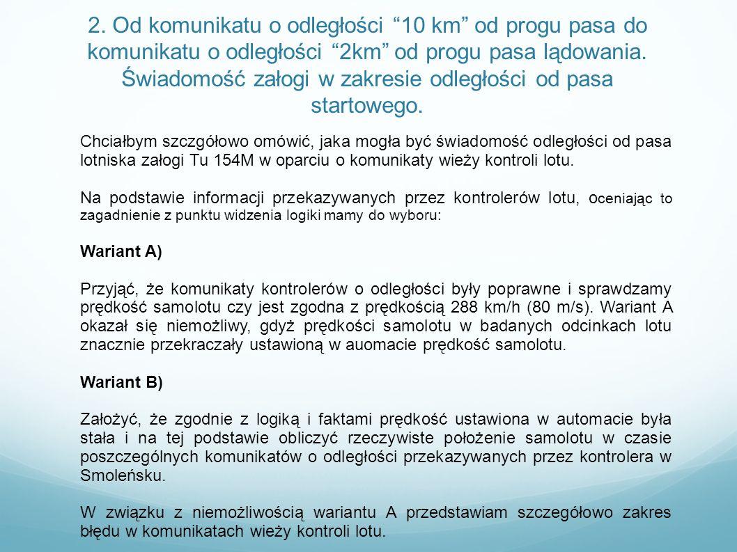 2. Od komunikatu o odległości 10 km od progu pasa do komunikatu o odległości 2km od progu pasa lądowania. Świadomość załogi w zakresie odległości od pasa startowego.