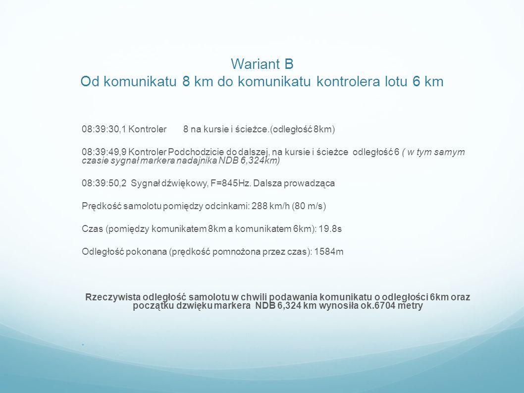 Wariant B Od komunikatu 8 km do komunikatu kontrolera lotu 6 km