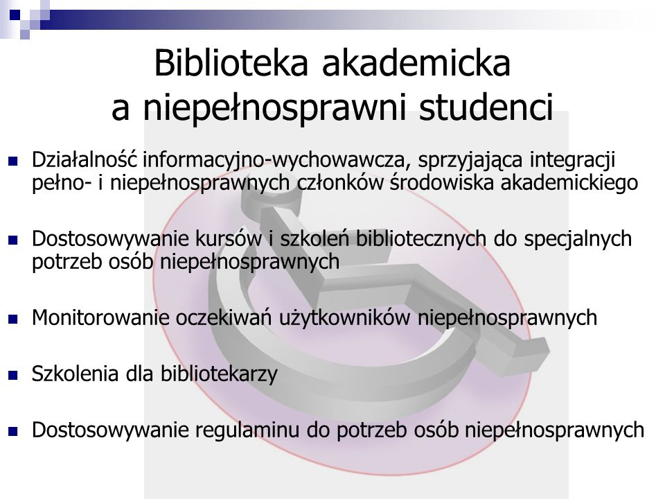 Biblioteka akademicka a niepełnosprawni studenci