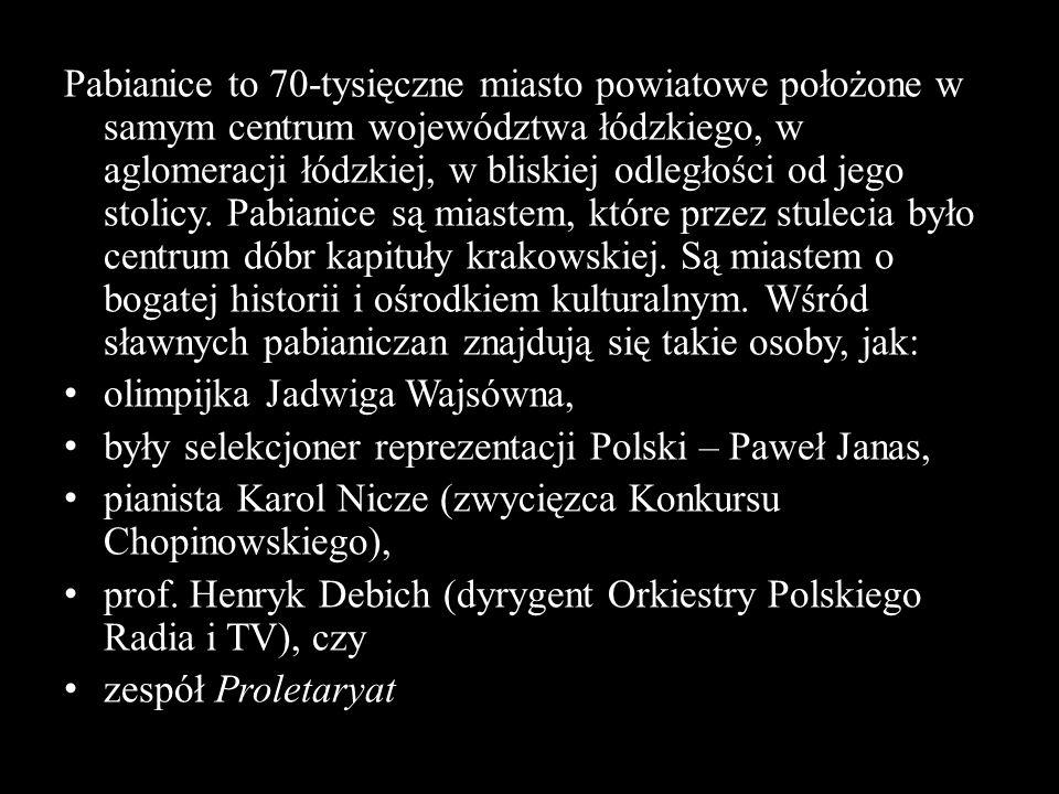 Pabianice to 70-tysięczne miasto powiatowe położone w samym centrum województwa łódzkiego, w aglomeracji łódzkiej, w bliskiej odległości od jego stolicy. Pabianice są miastem, które przez stulecia było centrum dóbr kapituły krakowskiej. Są miastem o bogatej historii i ośrodkiem kulturalnym. Wśród sławnych pabianiczan znajdują się takie osoby, jak: