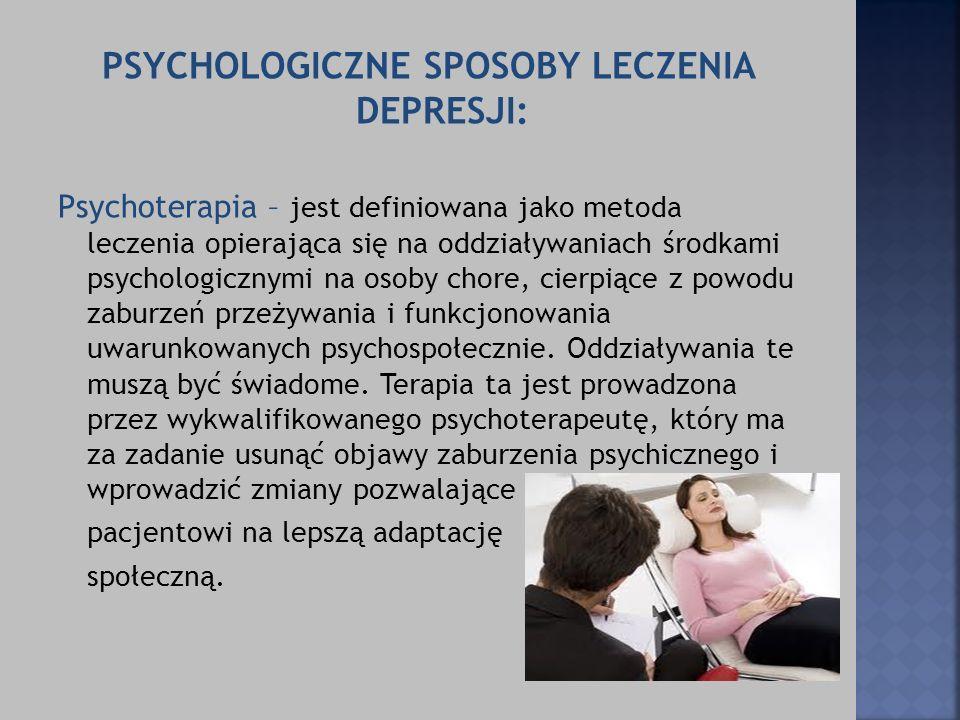PSYCHOLOGICZNE SPOSOBY LECZENIA DEPRESJI:
