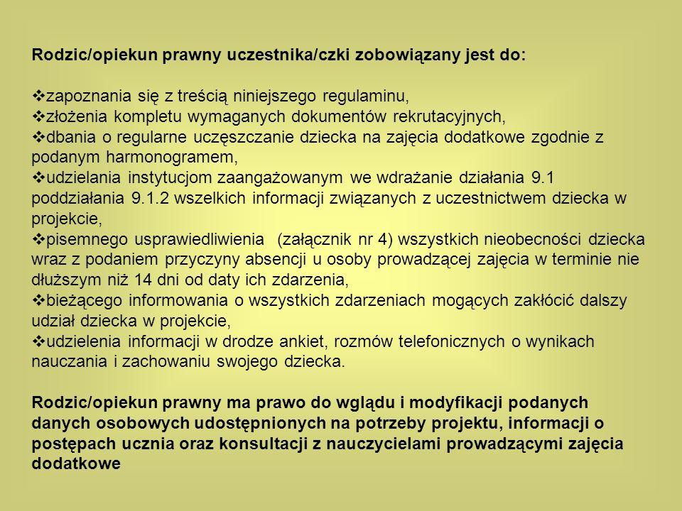 Rodzic/opiekun prawny uczestnika/czki zobowiązany jest do:
