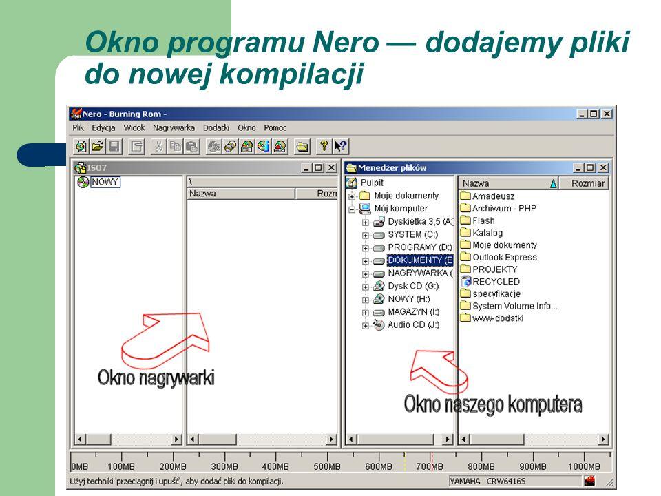 Okno programu Nero — dodajemy pliki do nowej kompilacji