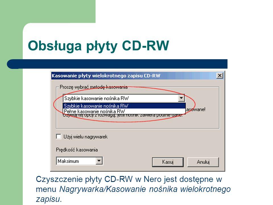 Obsługa płyty CD-RWCzyszczenie płyty CD-RW w Nero jest dostępne w menu Nagrywarka/Kasowanie nośnika wielokrotnego zapisu.