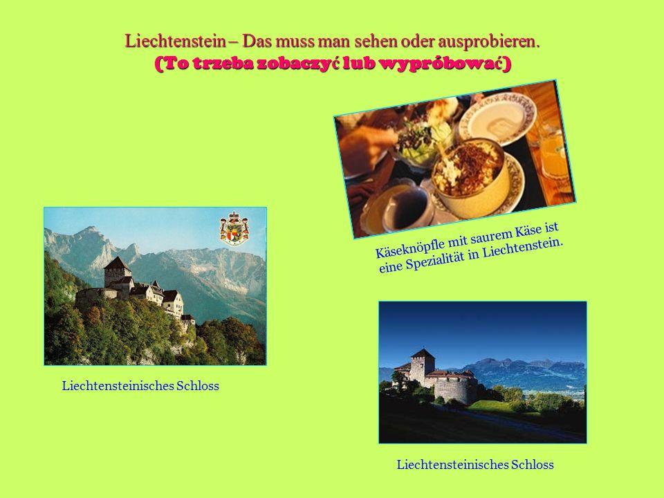 Liechtenstein – Das muss man sehen oder ausprobieren