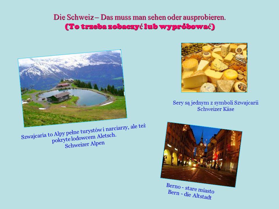 Die Schweiz – Das muss man sehen oder ausprobieren