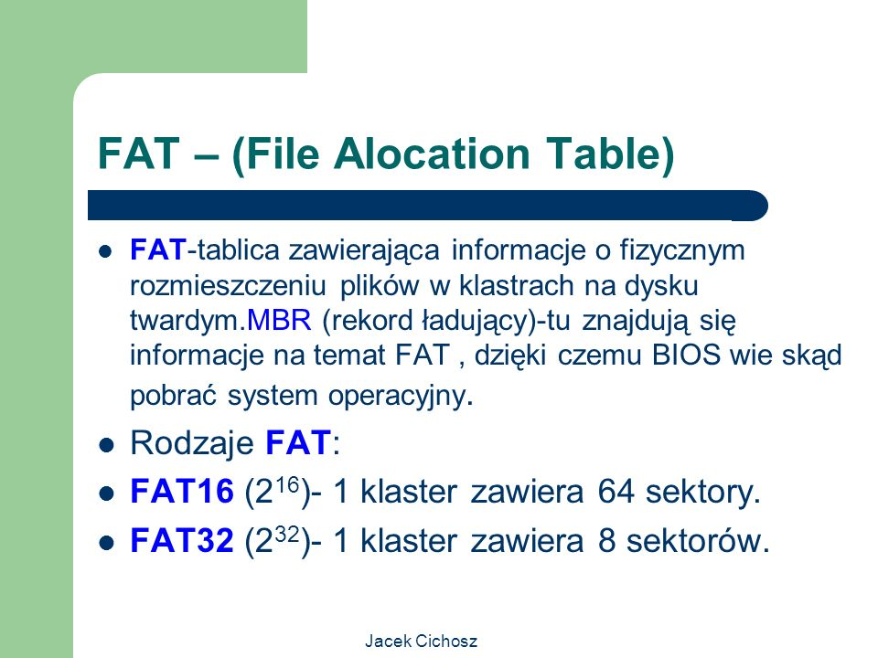 FAT – (File Alocation Table)