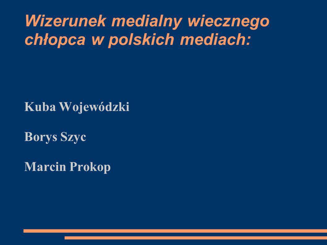 Wizerunek medialny wiecznego chłopca w polskich mediach: