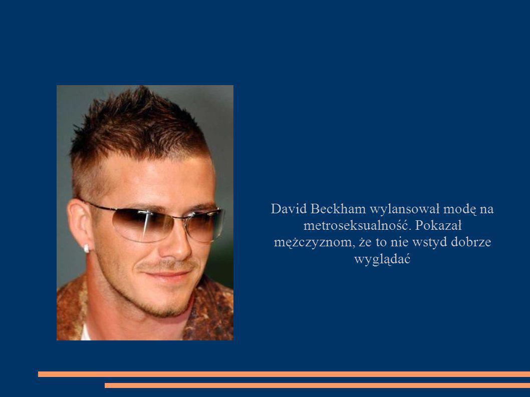 David Beckham wylansował modę na metroseksualność