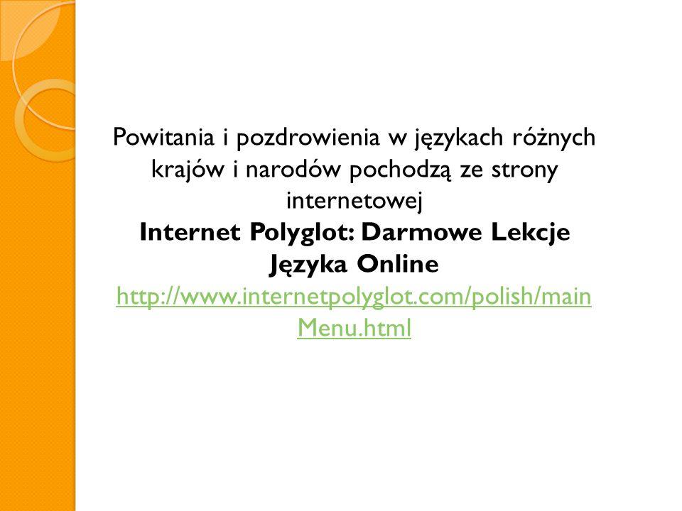 Powitania i pozdrowienia w językach różnych krajów i narodów pochodzą ze strony internetowej