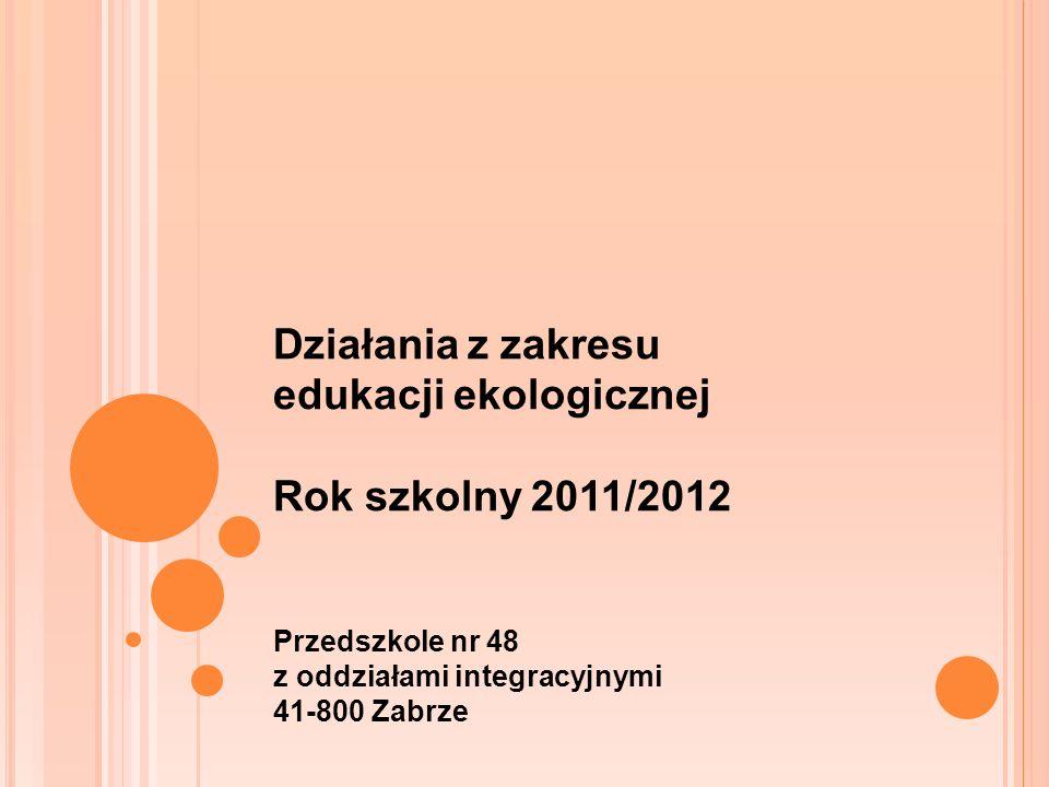 Działania z zakresu edukacji ekologicznej Rok szkolny 2011/2012