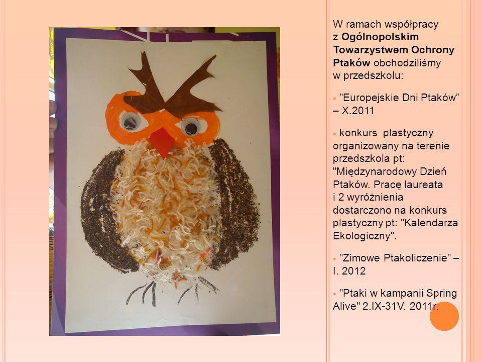 W ramach współpracy z Ogólnopolskim Towarzystwem Ochrony Ptaków obchodziliśmy w przedszkolu: