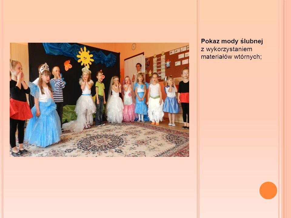 Pokaz mody ślubnej z wykorzystaniem materiałów wtórnych;