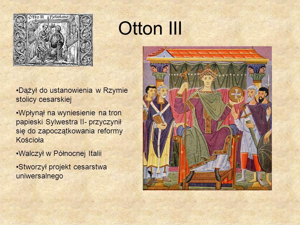 Otton III Dążył do ustanowienia w Rzymie stolicy cesarskiej