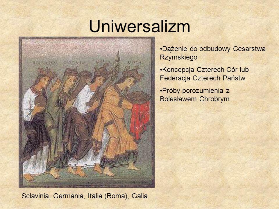 Uniwersalizm Dążenie do odbudowy Cesarstwa Rzymskiego