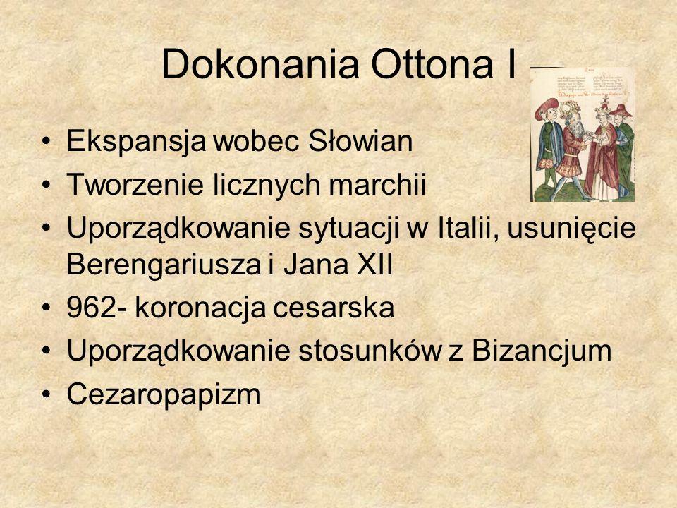Dokonania Ottona I Ekspansja wobec Słowian Tworzenie licznych marchii