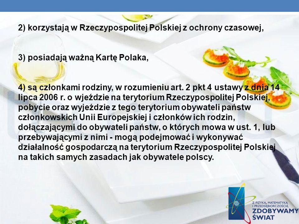 2) korzystają w Rzeczypospolitej Polskiej z ochrony czasowej, 3) posiadają ważną Kartę Polaka, 4) są członkami rodziny, w rozumieniu art.