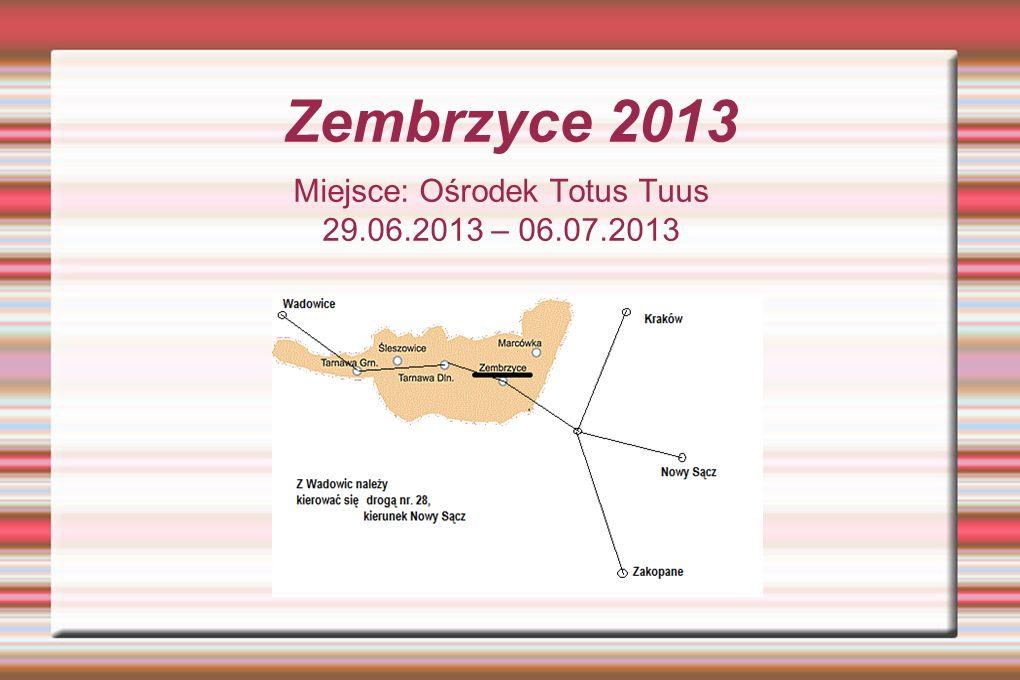 Miejsce: Ośrodek Totus Tuus 29.06.2013 – 06.07.2013