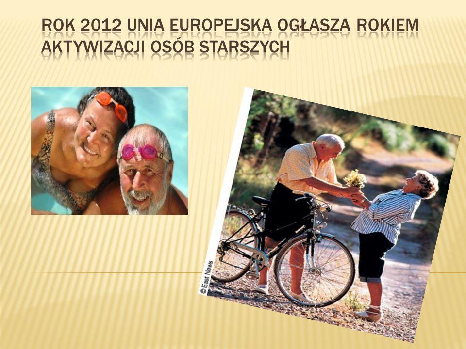 Rok 2012 Unia Europejska ogłasza Rokiem Aktywizacji Osób Starszych