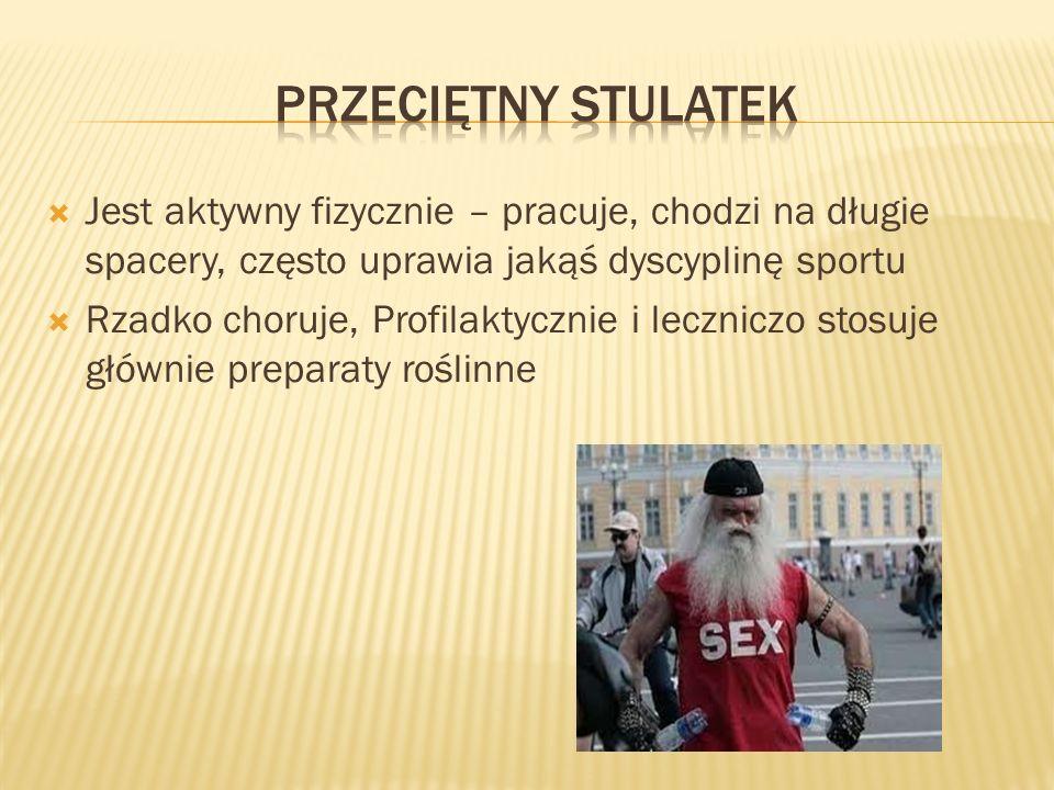 Przeciętny stulatek Jest aktywny fizycznie – pracuje, chodzi na długie spacery, często uprawia jakąś dyscyplinę sportu.