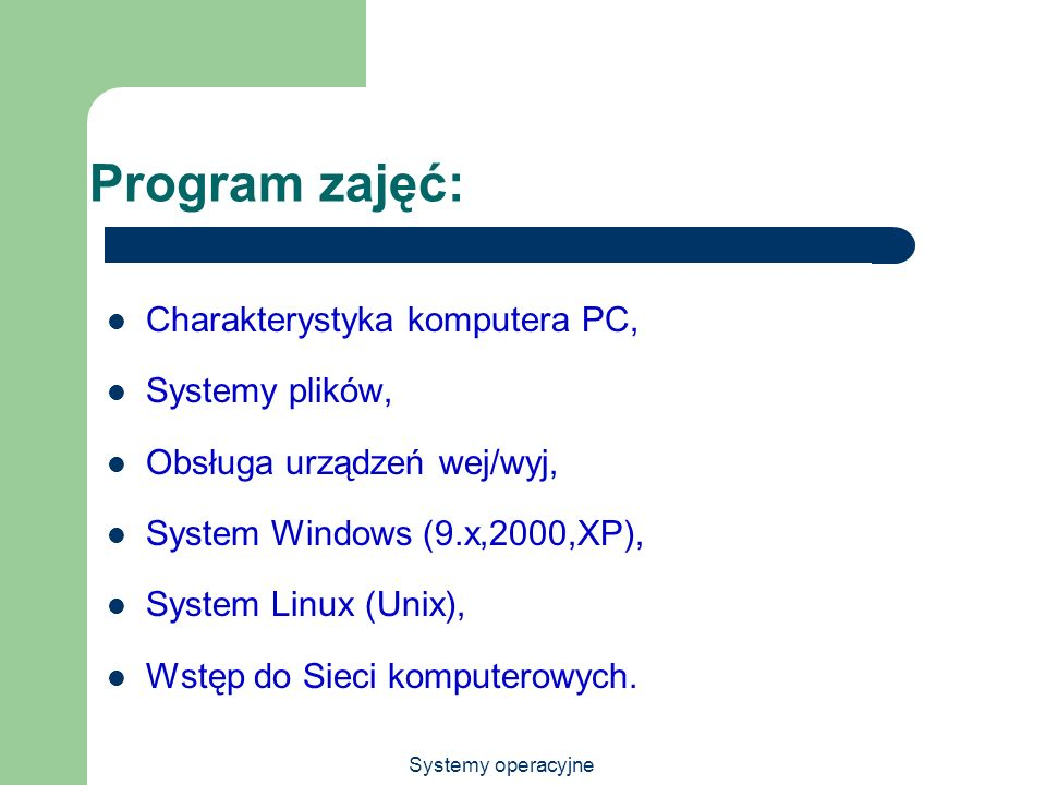 Program zajęć: Charakterystyka komputera PC, Systemy plików,