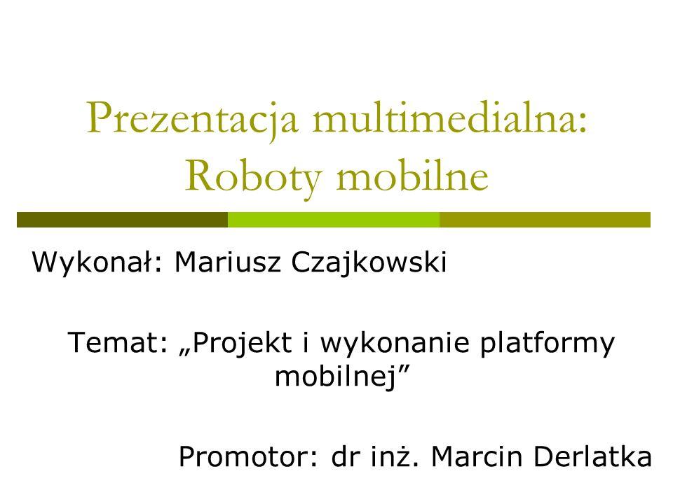 Prezentacja multimedialna: Roboty mobilne