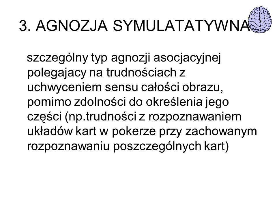 3. AGNOZJA SYMULATATYWNA