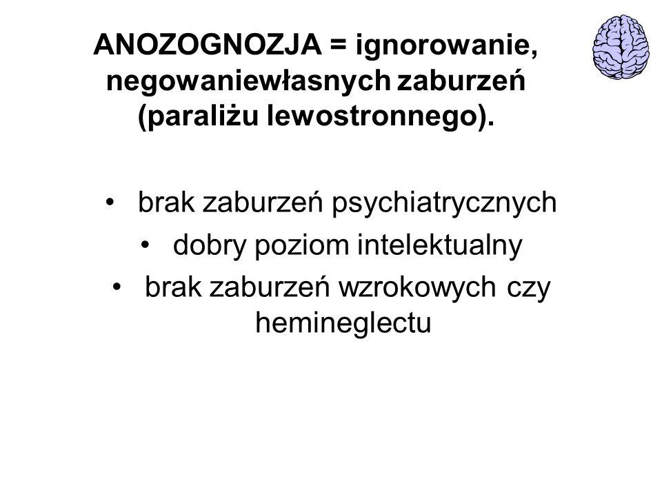 brak zaburzeń psychiatrycznych dobry poziom intelektualny