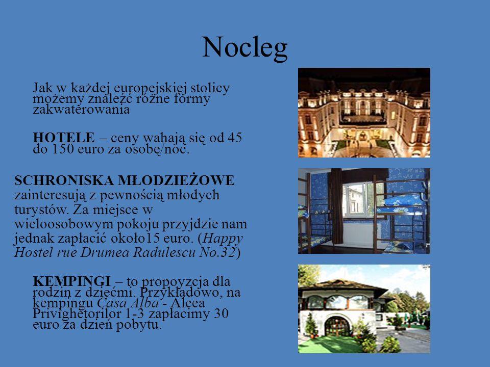 Nocleg HOTELE – ceny wahają się od 45 do 150 euro za osobę/noc.