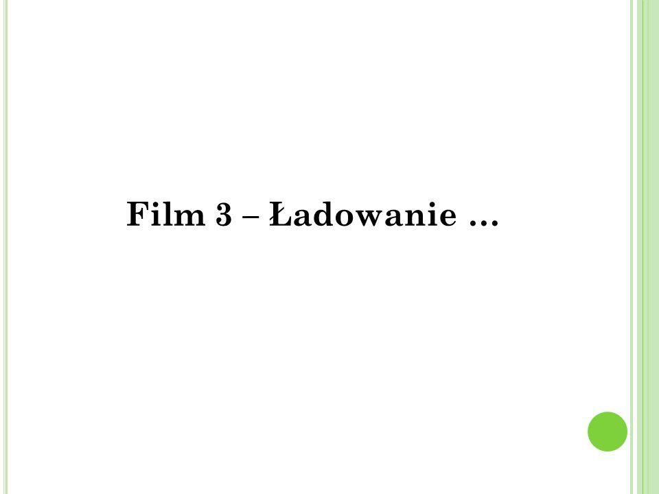 Film 3 – Ładowanie …