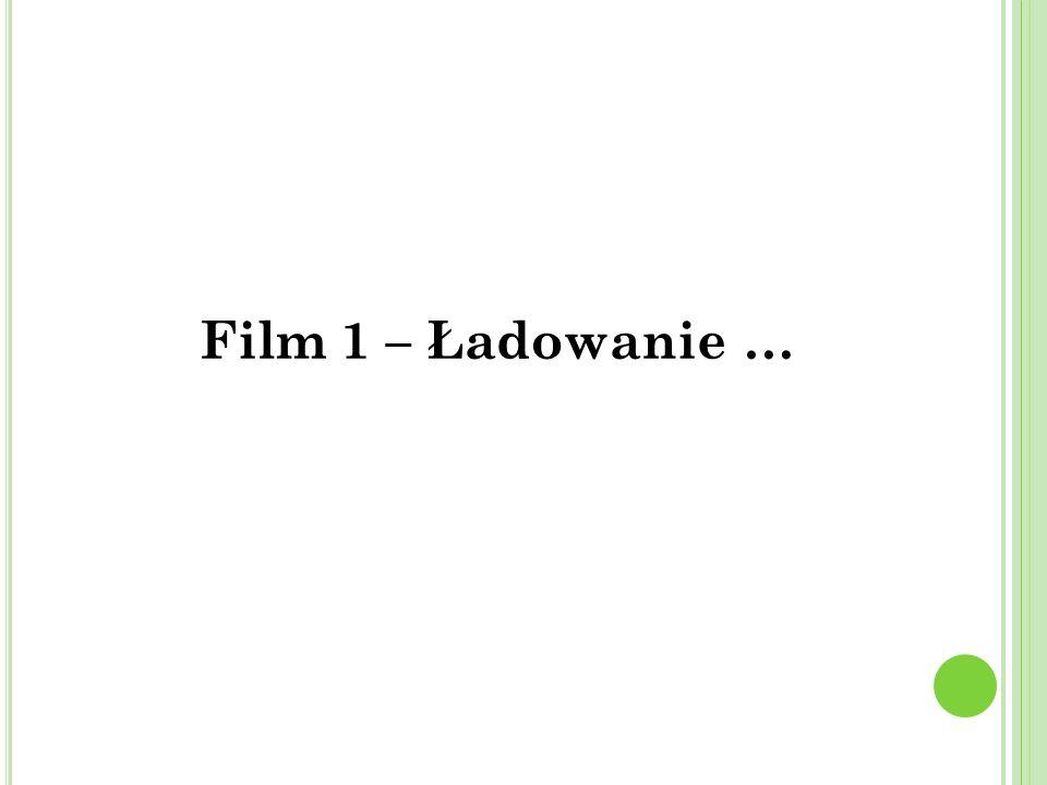Film 1 – Ładowanie …