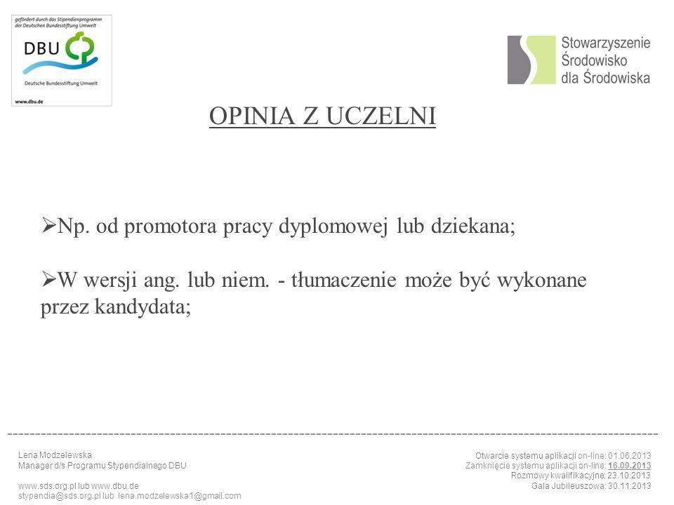 OPINIA Z UCZELNI Np. od promotora pracy dyplomowej lub dziekana;
