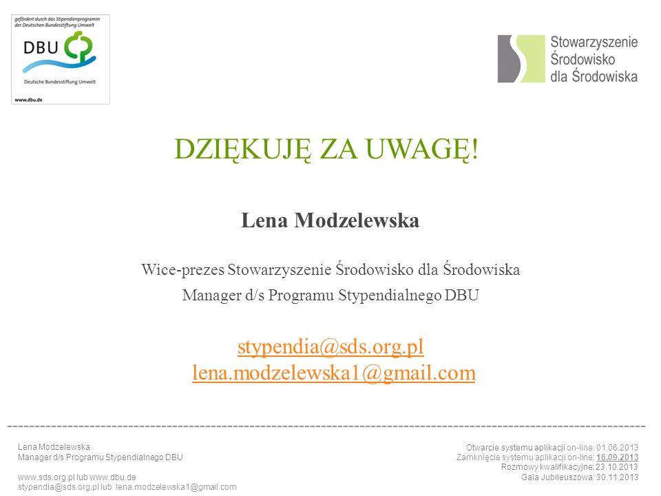 DZIĘKUJĘ ZA UWAGĘ! Lena Modzelewska stypendia@sds.org.pl