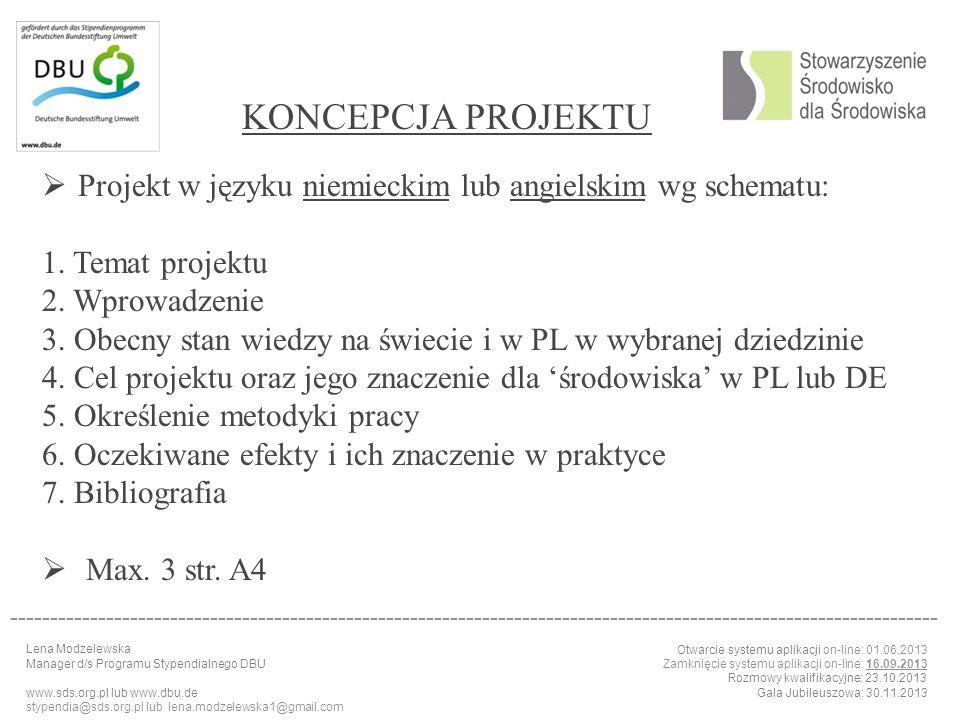 KONCEPCJA PROJEKTU Projekt w języku niemieckim lub angielskim wg schematu: 1. Temat projektu. 2. Wprowadzenie.