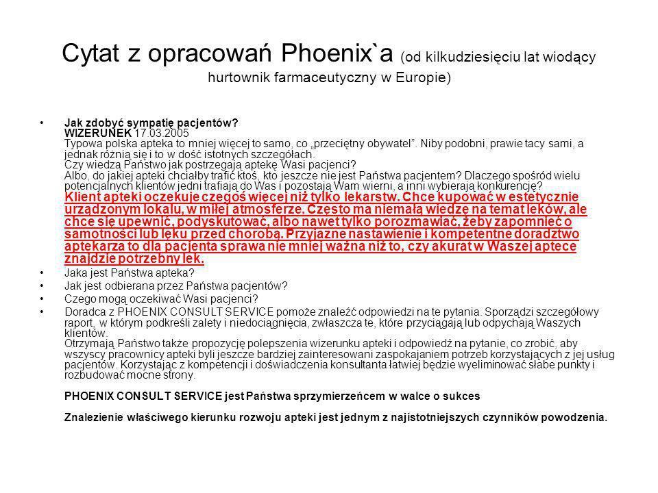 Cytat z opracowań Phoenix`a (od kilkudziesięciu lat wiodący hurtownik farmaceutyczny w Europie)
