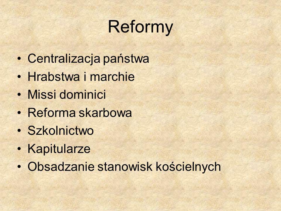 Reformy Centralizacja państwa Hrabstwa i marchie Missi dominici