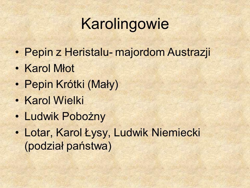 Karolingowie Pepin z Heristalu- majordom Austrazji Karol Młot