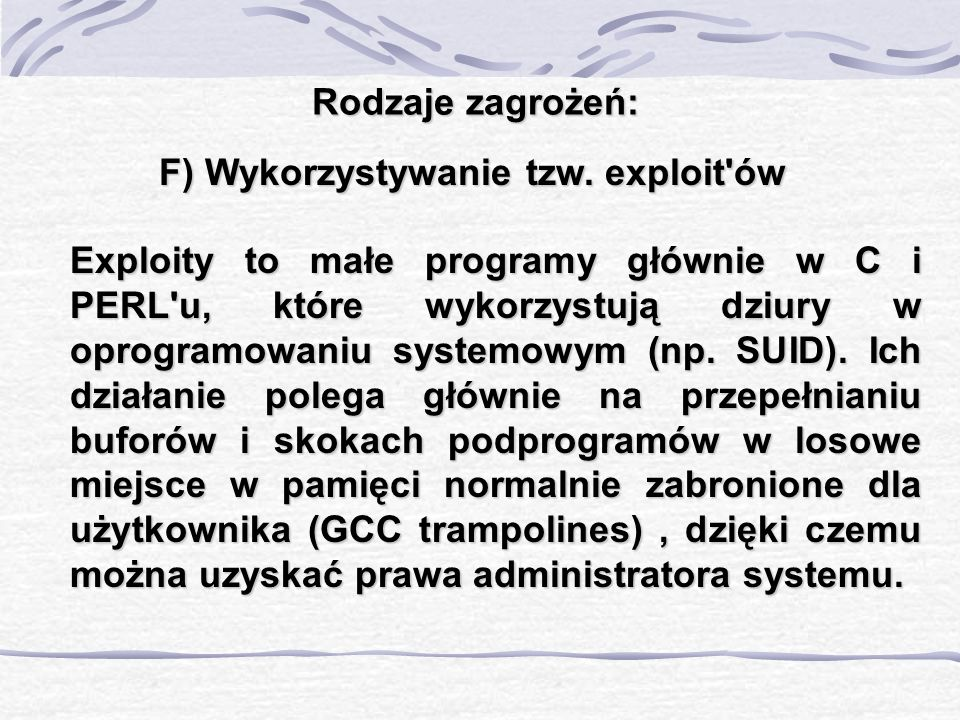 F) Wykorzystywanie tzw. exploit ów