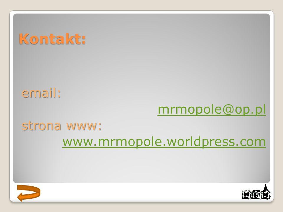 Kontakt: email: mrmopole@op.pl strona www: www.mrmopole.worldpress.com