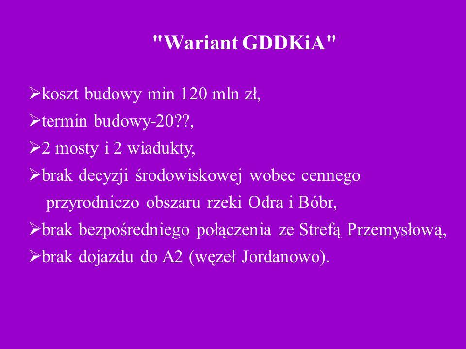 Wariant GDDKiA koszt budowy min 120 mln zł, termin budowy-20 ,