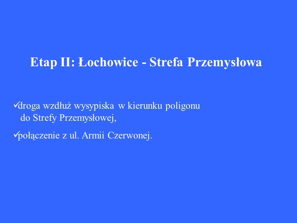 Etap II: Łochowice - Strefa Przemysłowa