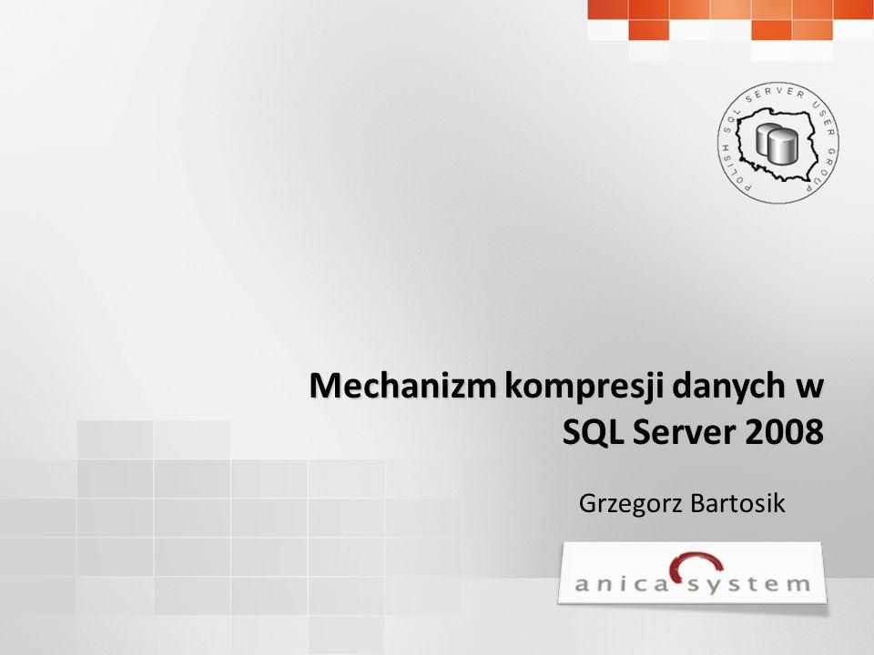 Mechanizm kompresji danych w SQL Server 2008