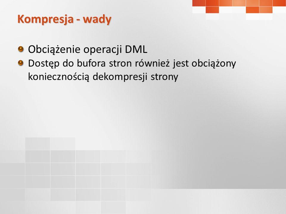 Kompresja - wady Obciążenie operacji DML