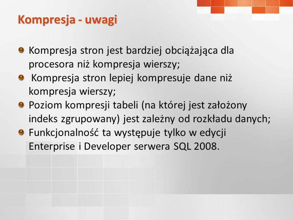 Kompresja - uwagi Kompresja stron jest bardziej obciążająca dla procesora niż kompresja wierszy;