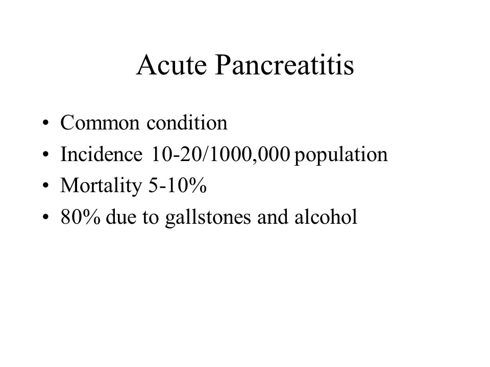 Acute Pancreatitis Common condition