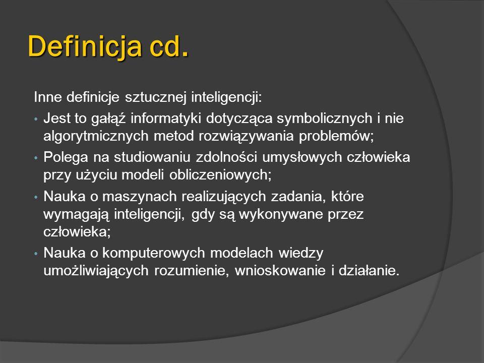 Definicja cd. Inne definicje sztucznej inteligencji: