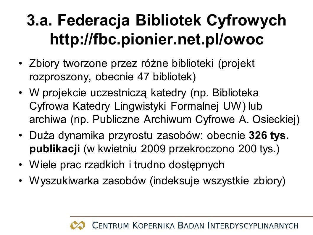 3.a. Federacja Bibliotek Cyfrowych http://fbc.pionier.net.pl/owoc