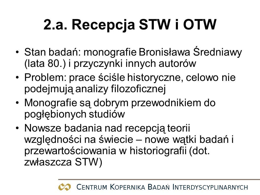 2.a. Recepcja STW i OTW Stan badań: monografie Bronisława Średniawy (lata 80.) i przyczynki innych autorów.