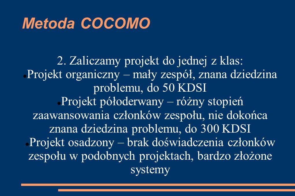 Metoda COCOMO 2. Zaliczamy projekt do jednej z klas: